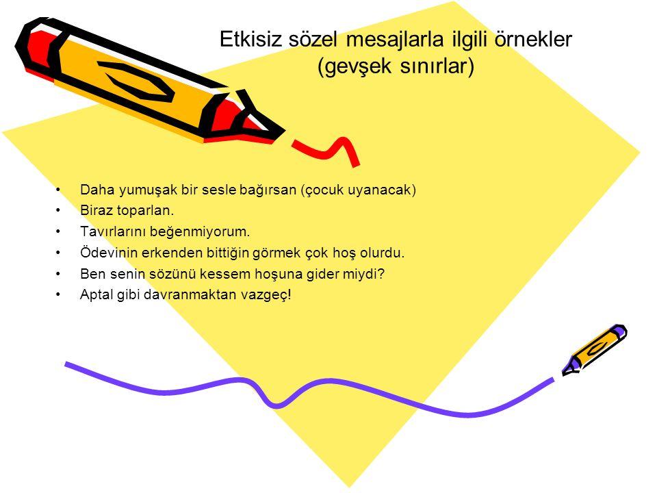Etkisiz sözel mesajlarla ilgili örnekler (gevşek sınırlar)