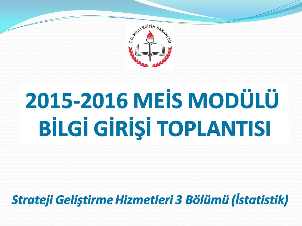 2015-2016 MEİS MODÜLÜ BİLGİ GİRİŞİ TOPLANTISI