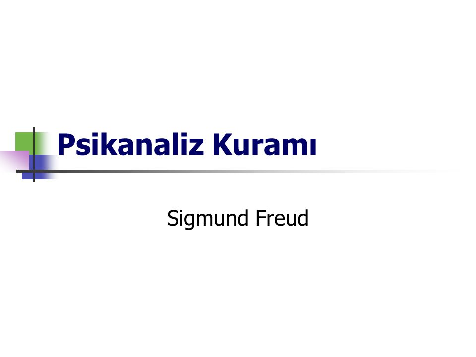 Psikanaliz Kuramı Sigmund Freud