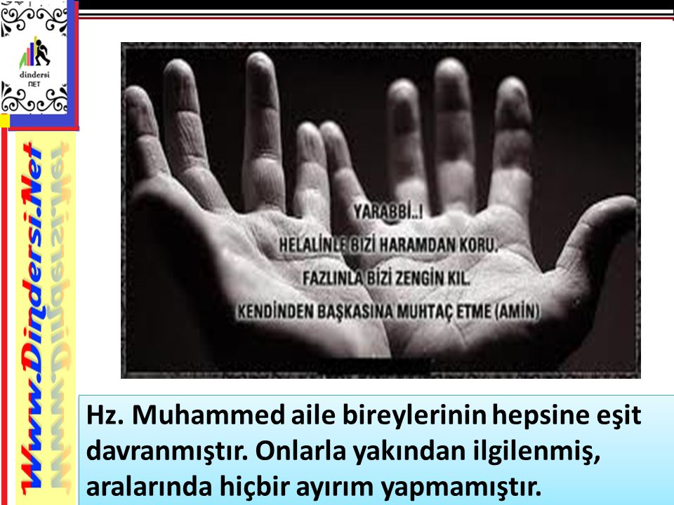 Hz. Muhammed aile bireylerinin hepsine eşit davranmıştır