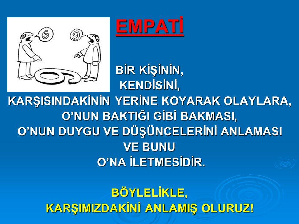 EMPATİ BİR KİŞİNİN, KENDİSİNİ,