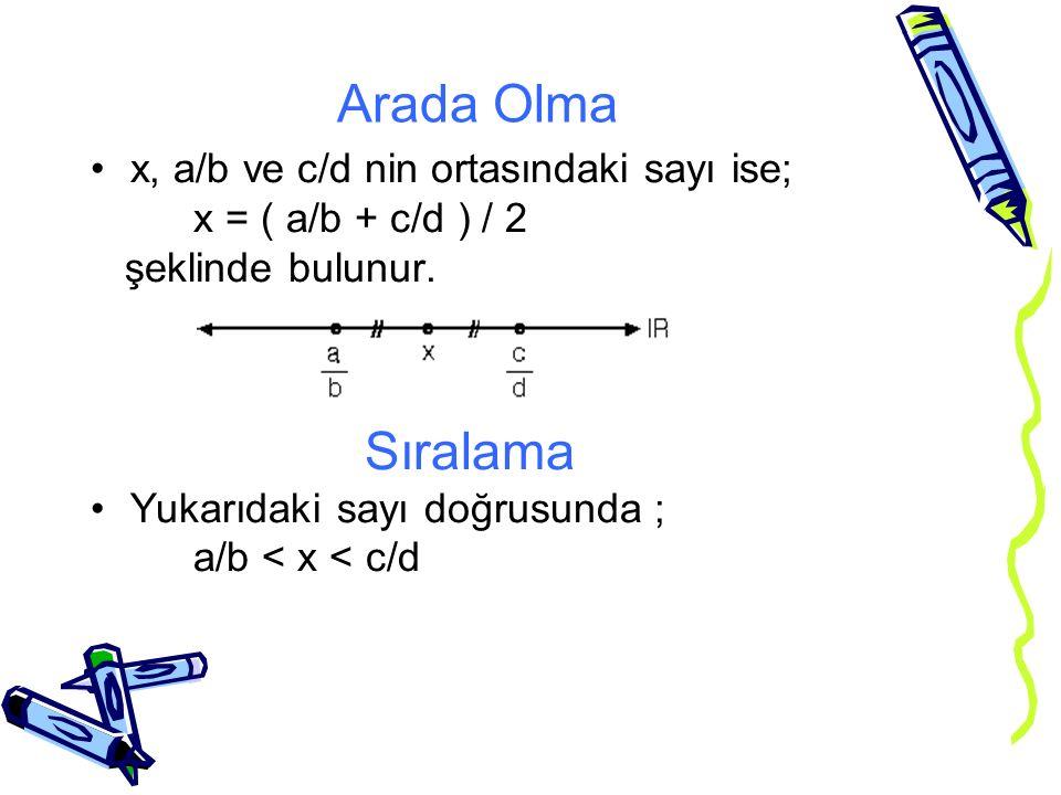 Arada Olma x, a/b ve c/d nin ortasındaki sayı ise;