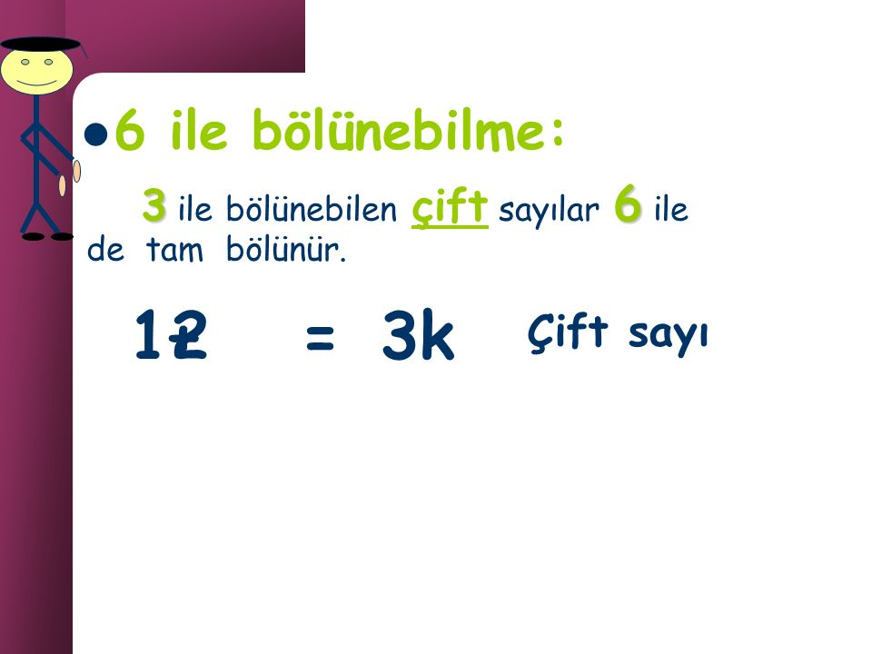 1 + 2 = 3k 6 ile bölünebilme: Çift sayı