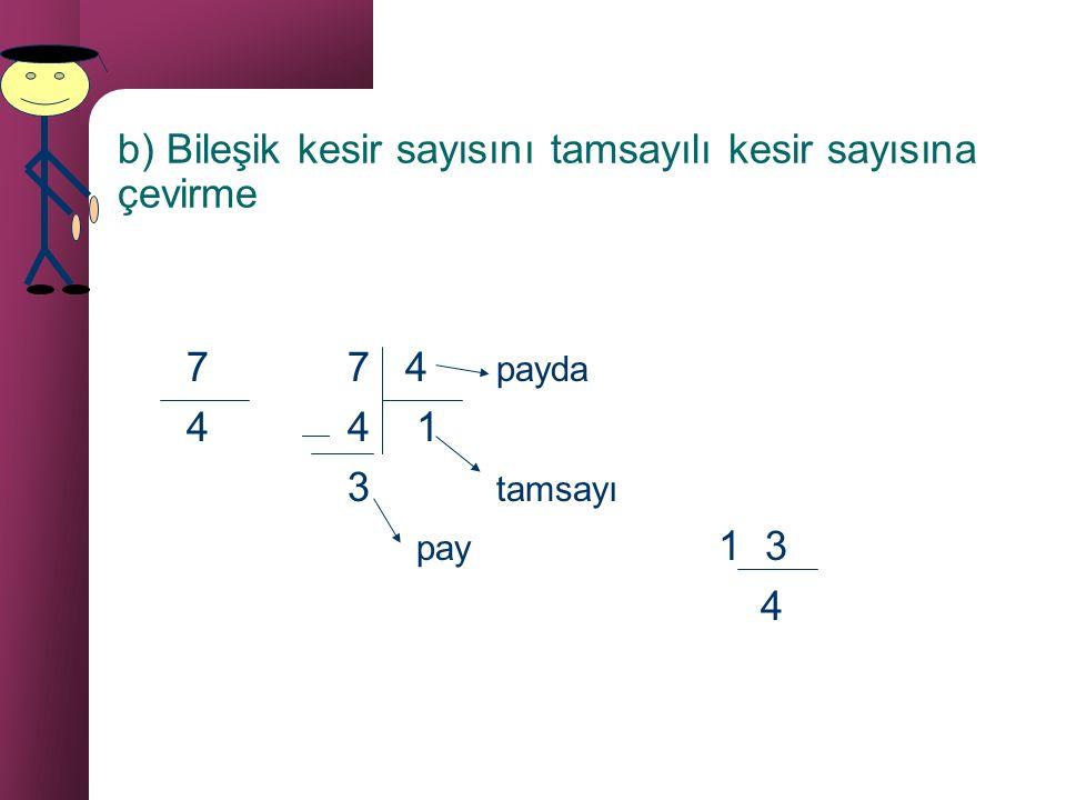 b) Bileşik kesir sayısını tamsayılı kesir sayısına çevirme