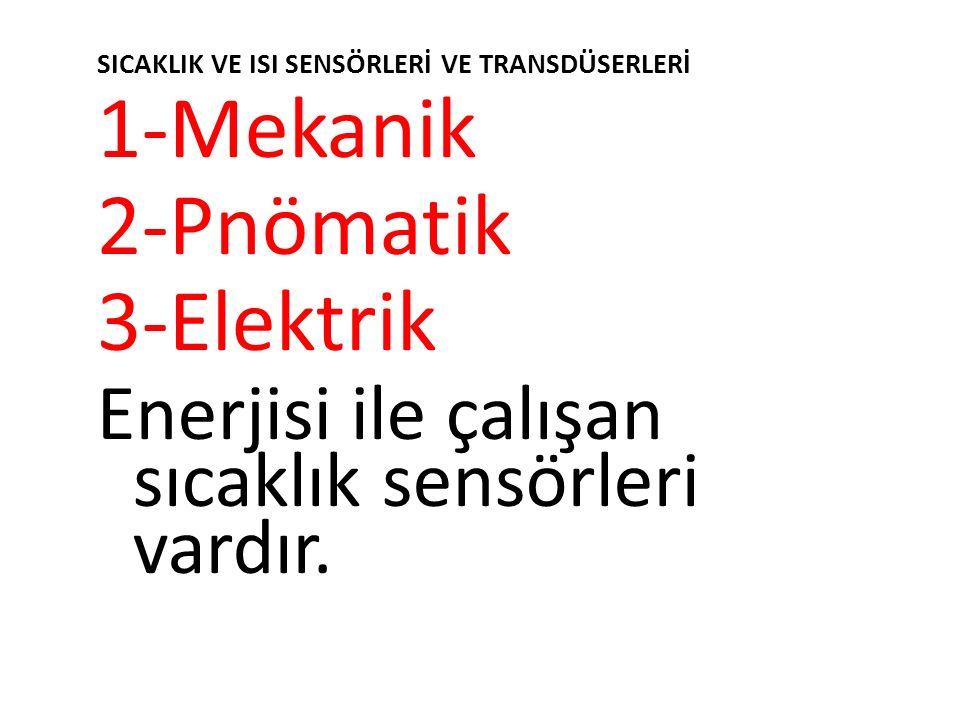1-Mekanik 2-Pnömatik 3-Elektrik