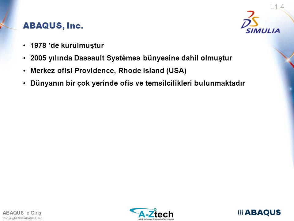 ABAQUS, Inc. 1978 de kurulmuştur