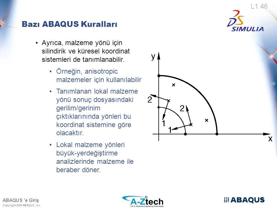 Bazı ABAQUS Kuralları Ayrıca, malzeme yönü için silindirik ve küresel koordinat sistemleri de tanımlanabilir.