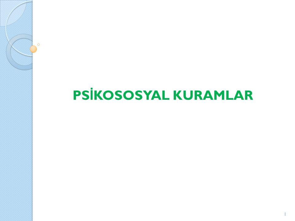 PSİKOSOSYAL KURAMLAR