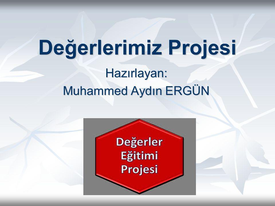 Hazırlayan: Muhammed Aydın ERGÜN