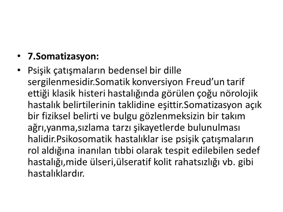 7.Somatizasyon: