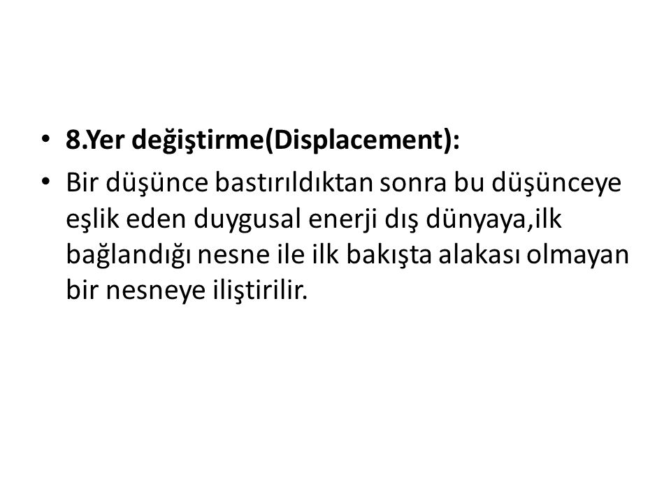 8.Yer değiştirme(Displacement):