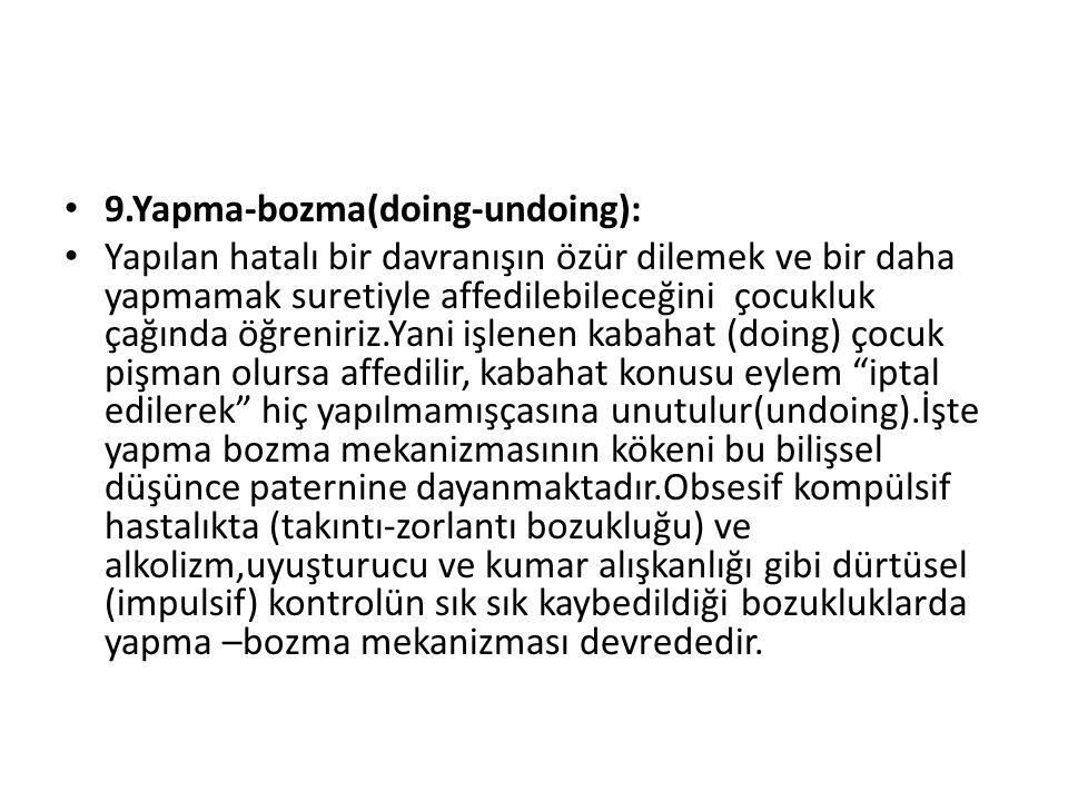 9.Yapma-bozma(doing-undoing):