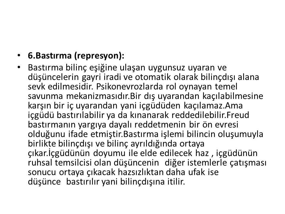 6.Bastırma (represyon):