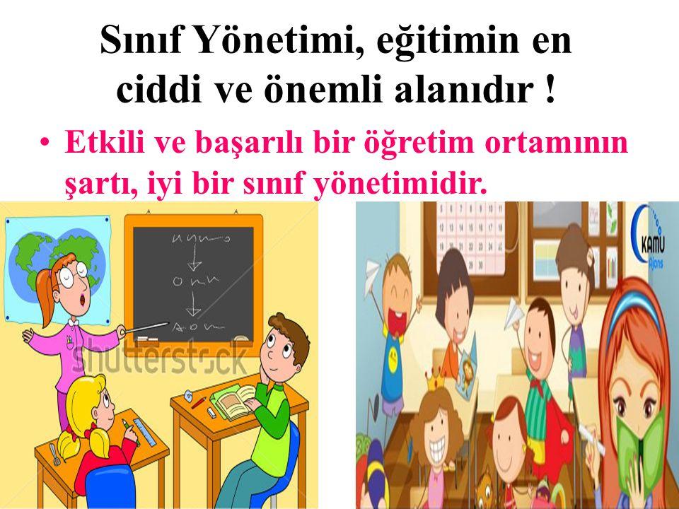 Sınıf Yönetimi, eğitimin en ciddi ve önemli alanıdır !