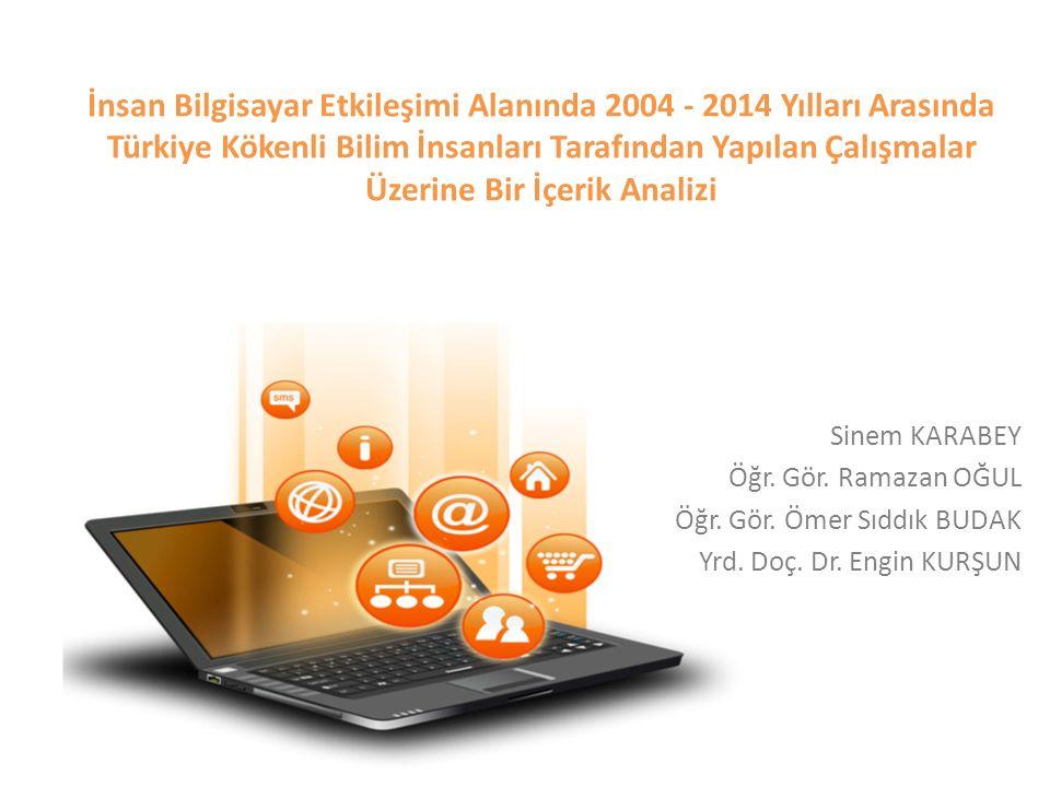 İnsan Bilgisayar Etkileşimi Alanında 2004 - 2014 Yılları Arasında Türkiye Kökenli Bilim İnsanları Tarafından Yapılan Çalışmalar Üzerine Bir İçerik Analizi