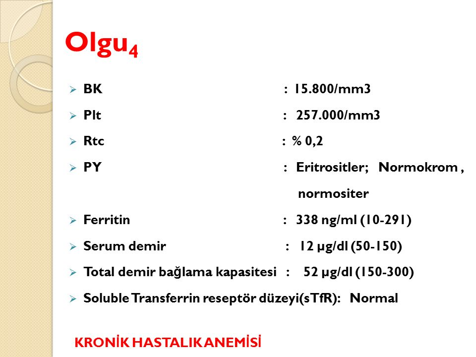 Olgu4 BK : 15.800/mm3 Plt : 257.000/mm3 Rtc : % 0,2