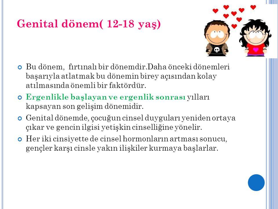 Genital dönem( 12-18 yaş)
