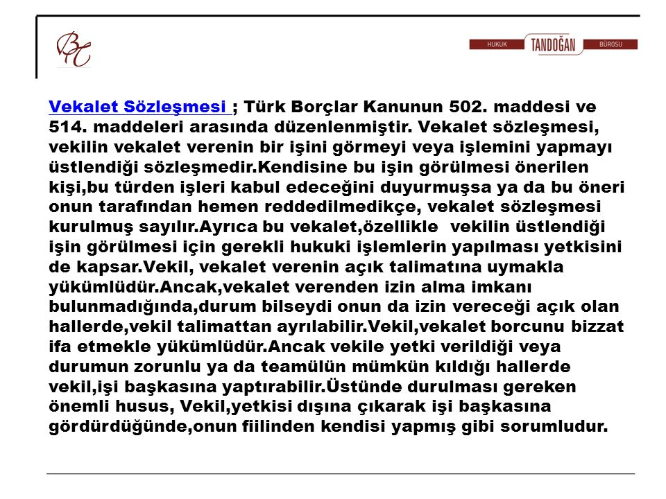 Vekalet Sözleşmesi ; Türk Borçlar Kanunun 502. maddesi ve 514