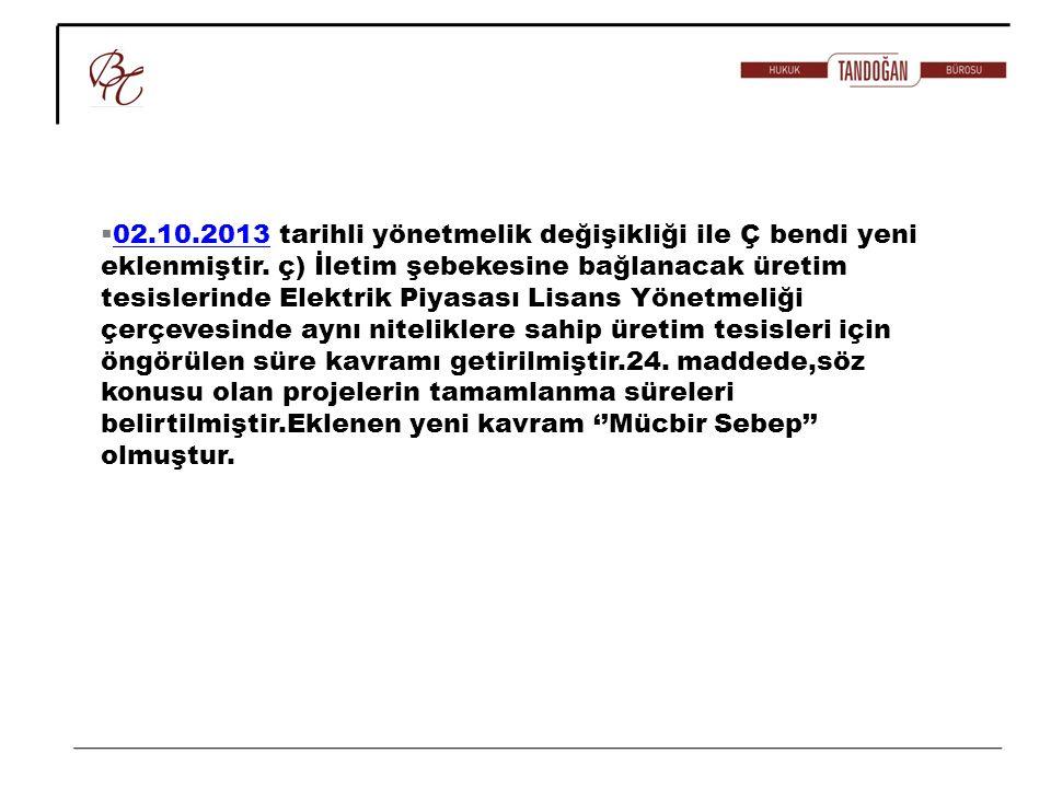 02.10.2013 tarihli yönetmelik değişikliği ile Ç bendi yeni eklenmiştir.