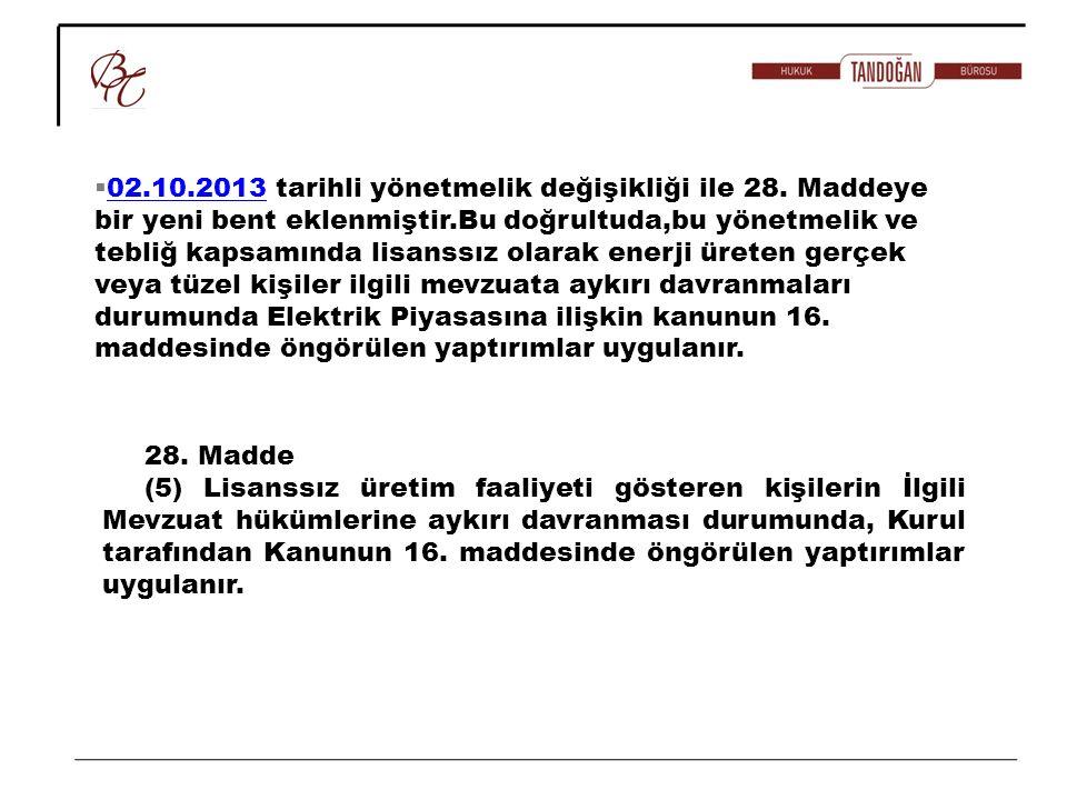 02. 10. 2013 tarihli yönetmelik değişikliği ile 28