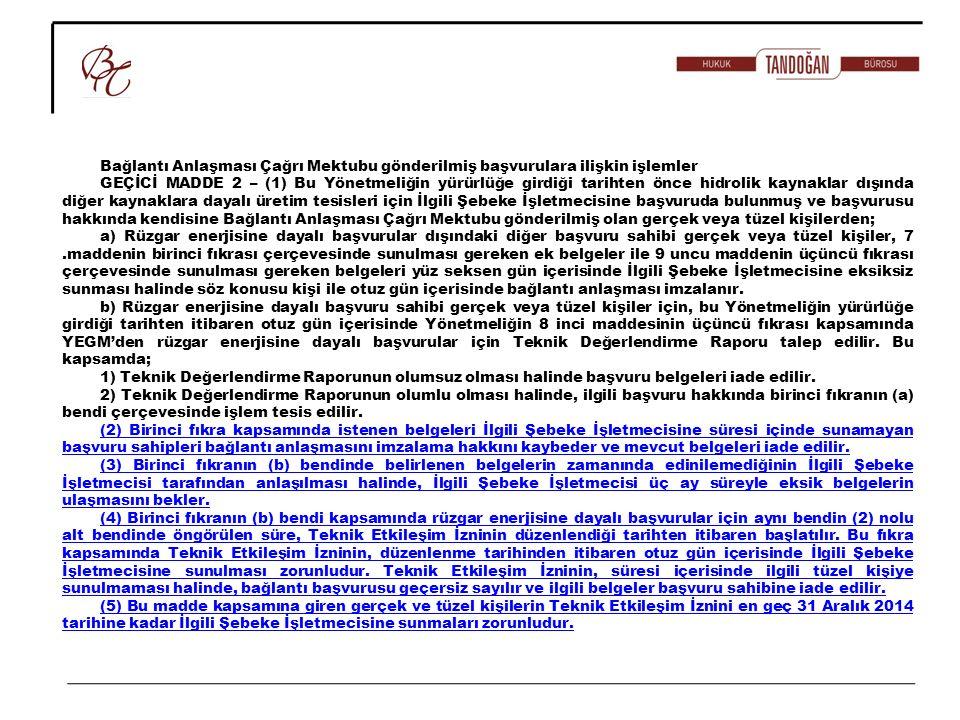 Bağlantı Anlaşması Çağrı Mektubu gönderilmiş başvurulara ilişkin işlemler