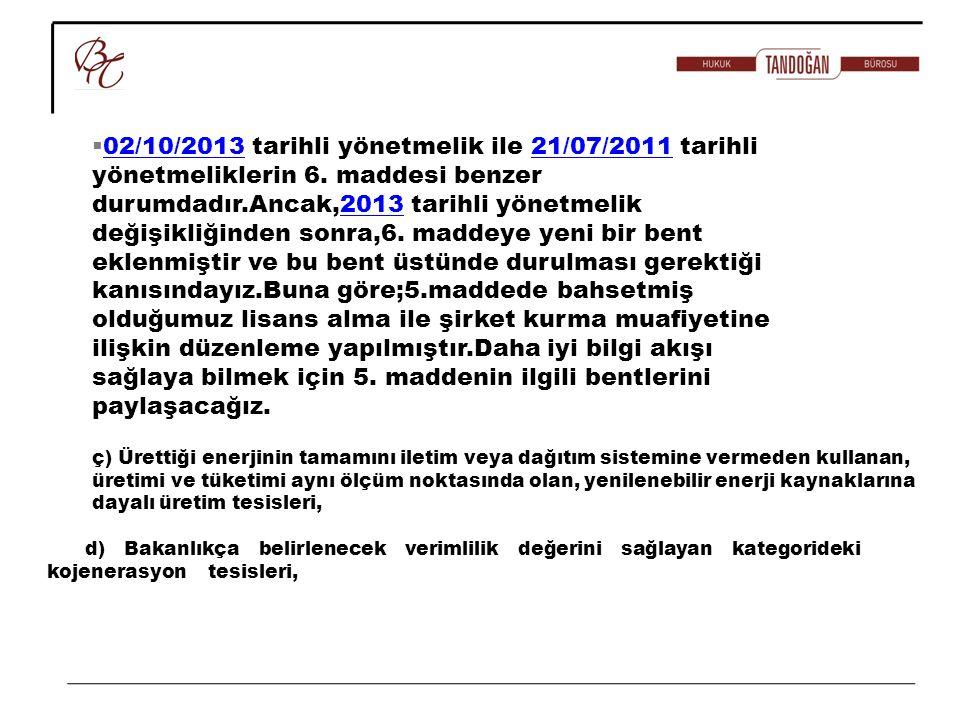 02/10/2013 tarihli yönetmelik ile 21/07/2011 tarihli yönetmeliklerin 6