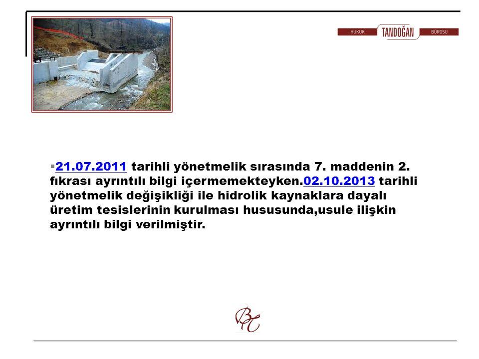 21. 07. 2011 tarihli yönetmelik sırasında 7. maddenin 2