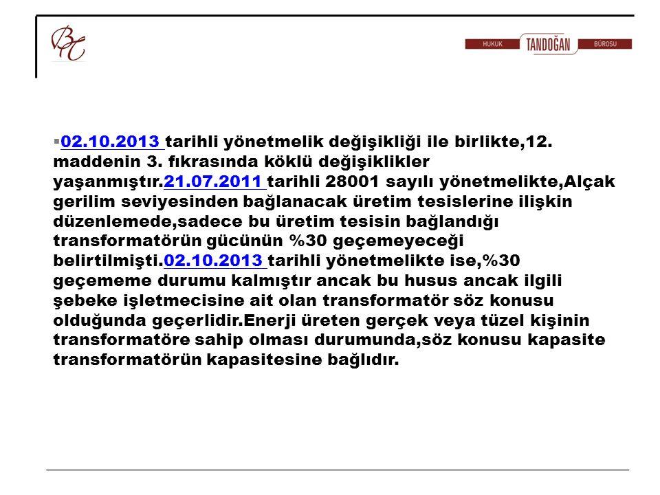 02.10.2013 tarihli yönetmelik değişikliği ile birlikte,12.