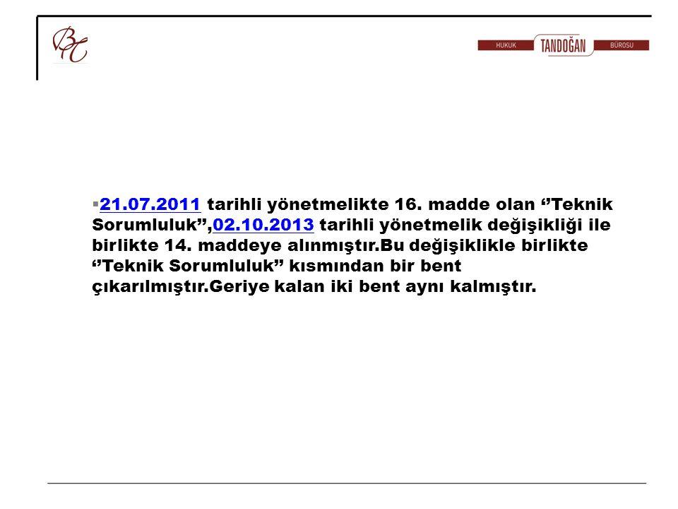 21.07.2011 tarihli yönetmelikte 16.