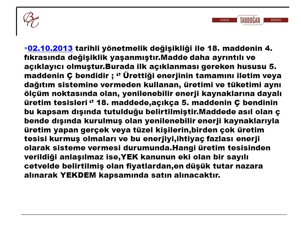 02. 10. 2013 tarihli yönetmelik değişikliği ile 18. maddenin 4