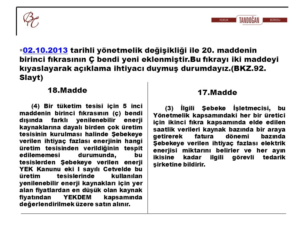 02. 10. 2013 tarihli yönetmelik değişikliği ile 20