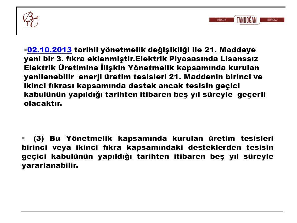 02. 10. 2013 tarihli yönetmelik değişikliği ile 21. Maddeye yeni bir 3