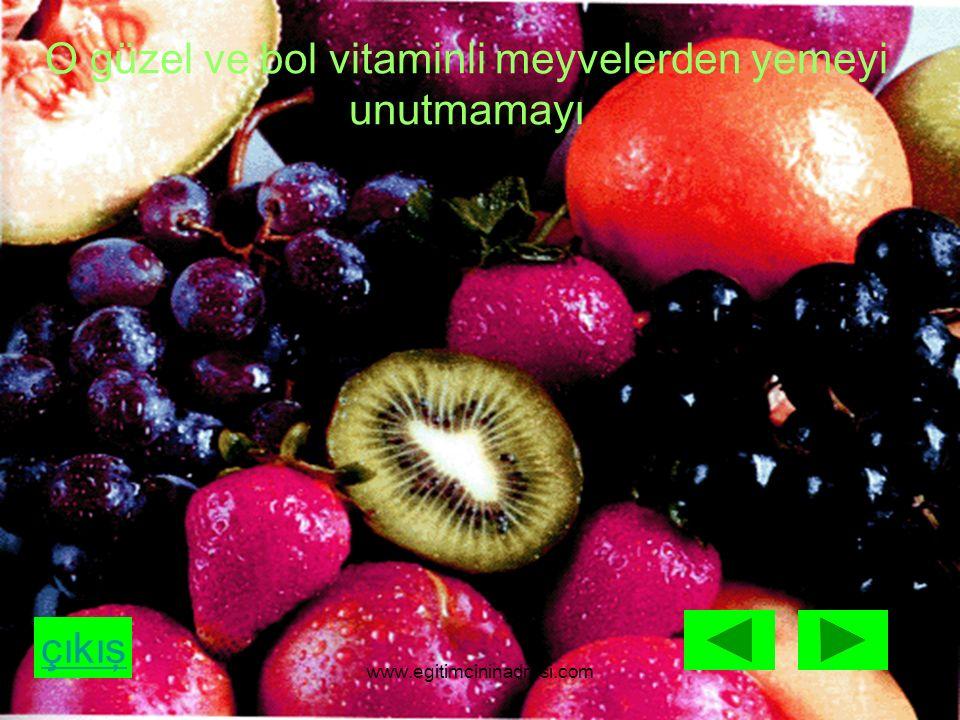 O güzel ve bol vitaminli meyvelerden yemeyi unutmamayı