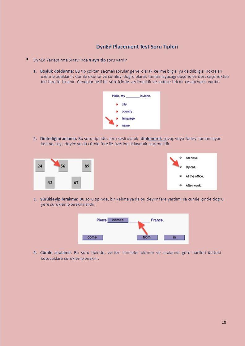 • DynEd Yerleştirme Sınavı'nda 4 ayrı tip soru vardır