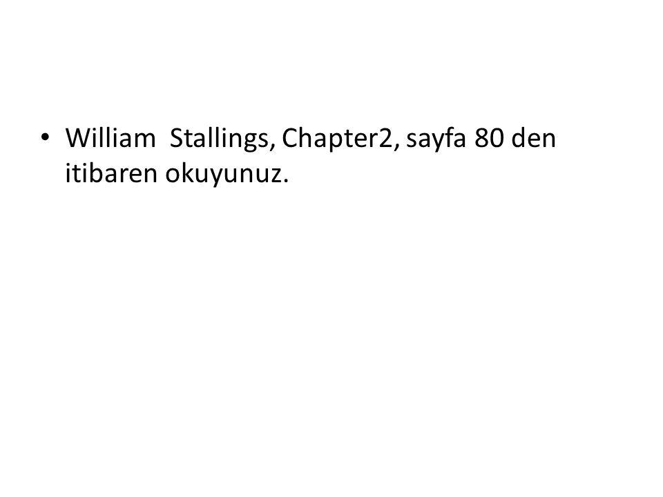William Stallings, Chapter2, sayfa 80 den itibaren okuyunuz.