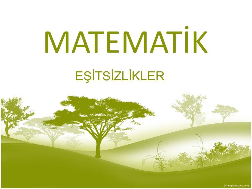 MATEMATİK EŞİTSİZLİKLER