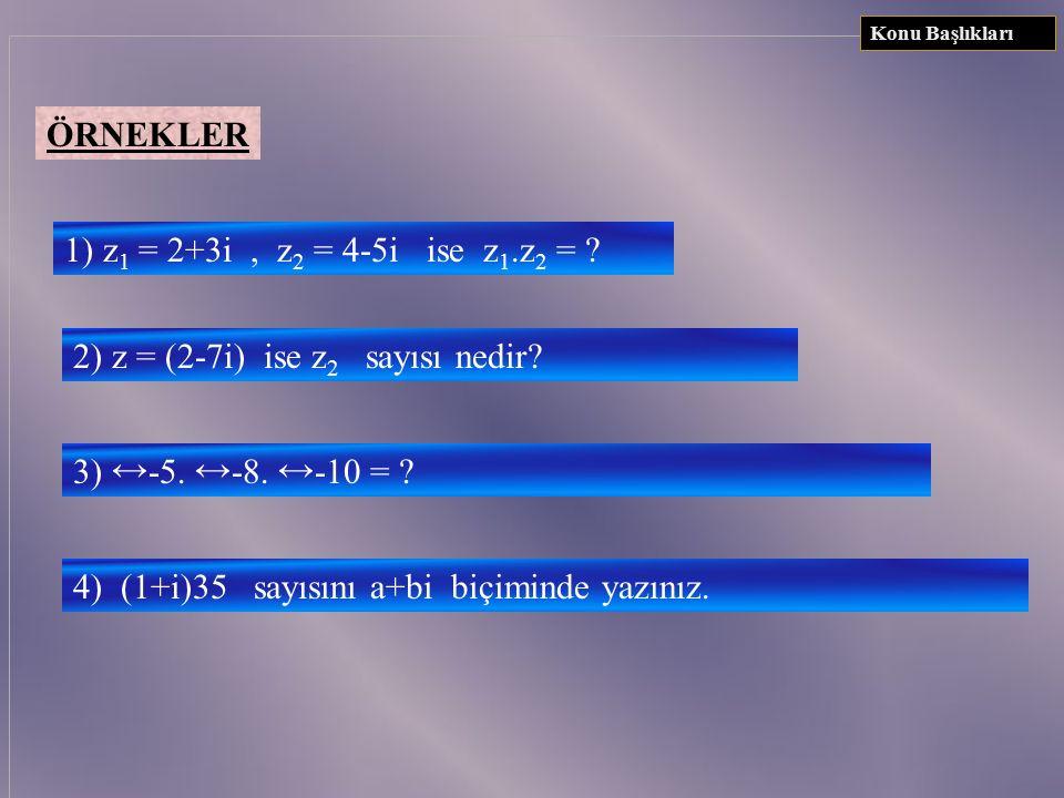 2) z = (2-7i) ise z2 sayısı nedir
