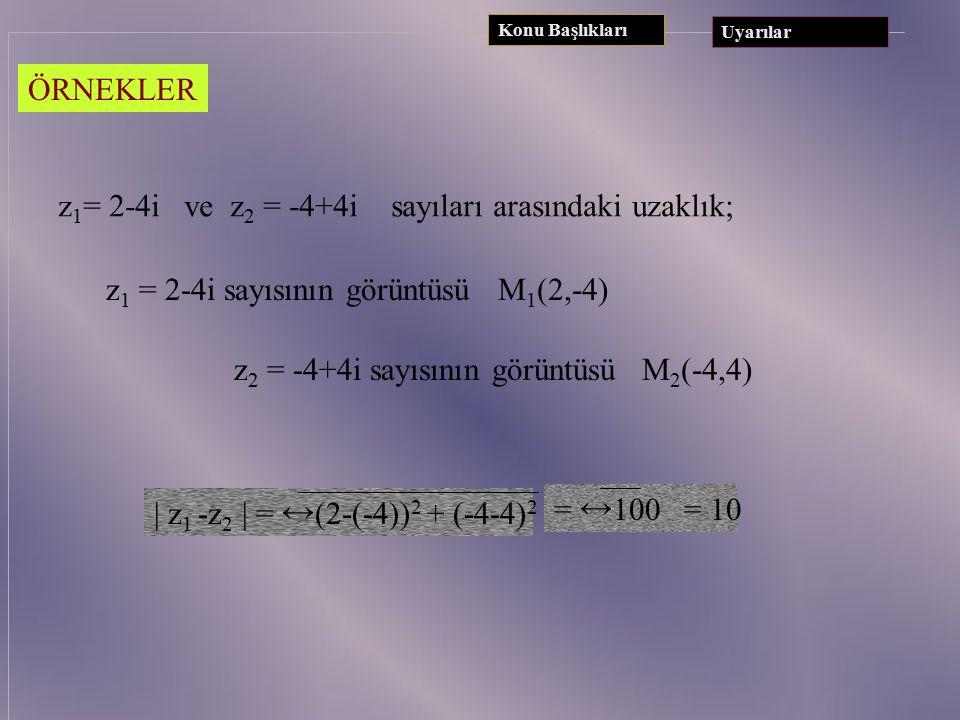 z1= 2-4i ve z2 = -4+4i sayıları arasındaki uzaklık;