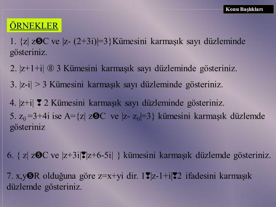 2. |z+1+i|  3 Kümesini karmaşık sayı düzleminde gösteriniz.