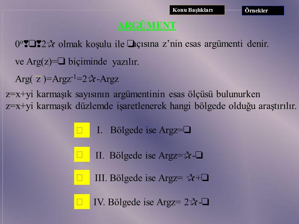 0o2 olmak koşulu ile  açısına z'nin esas argümenti denir.