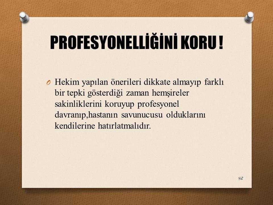 PROFESYONELLİĞİNİ KORU !