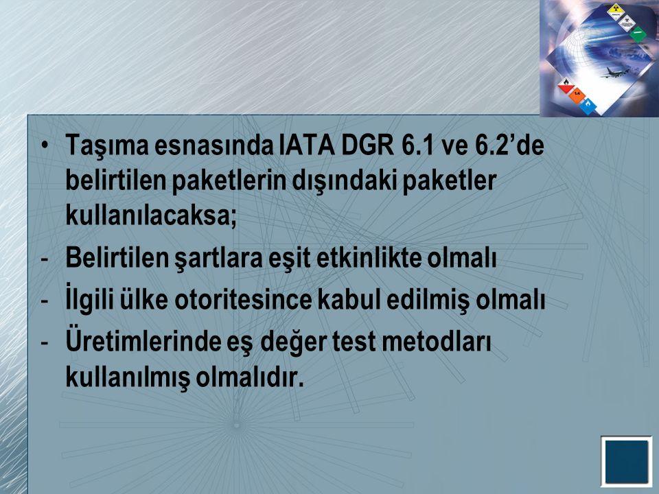 Taşıma esnasında IATA DGR 6. 1 ve 6