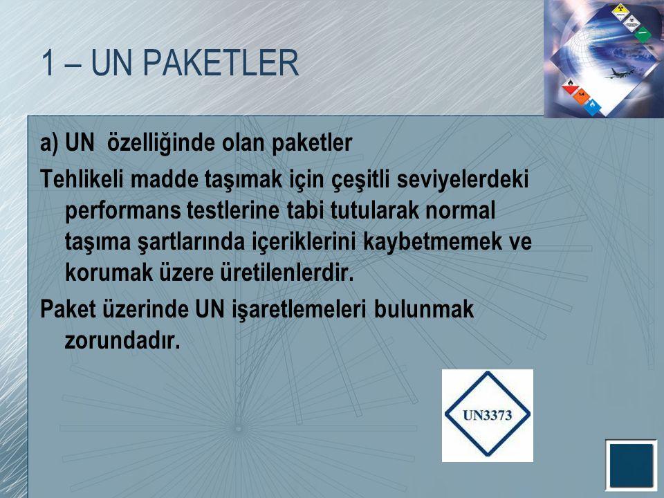 1 – UN PAKETLER a) UN özelliğinde olan paketler