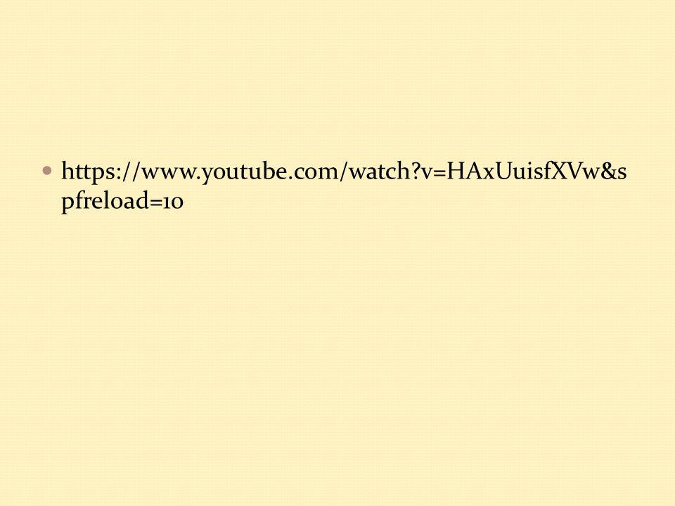 https://www.youtube.com/watch v=HAxUuisfXVw&spfreload=10