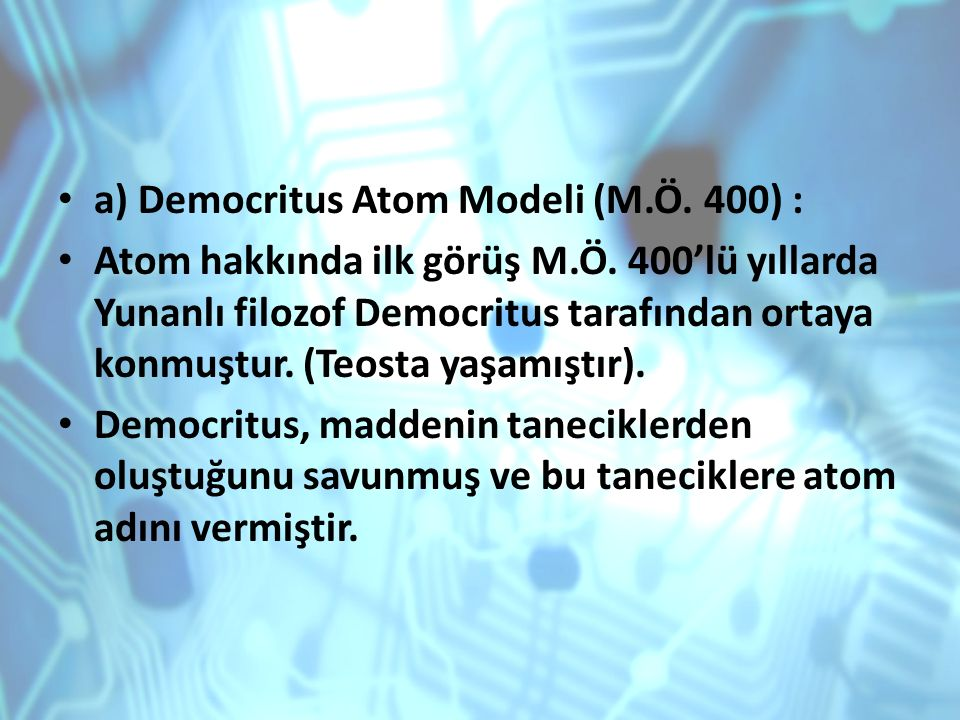 a) Democritus Atom Modeli (M.Ö. 400) :