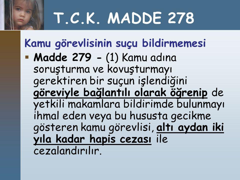 T.C.K. MADDE 278 Kamu görevlisinin suçu bildirmemesi