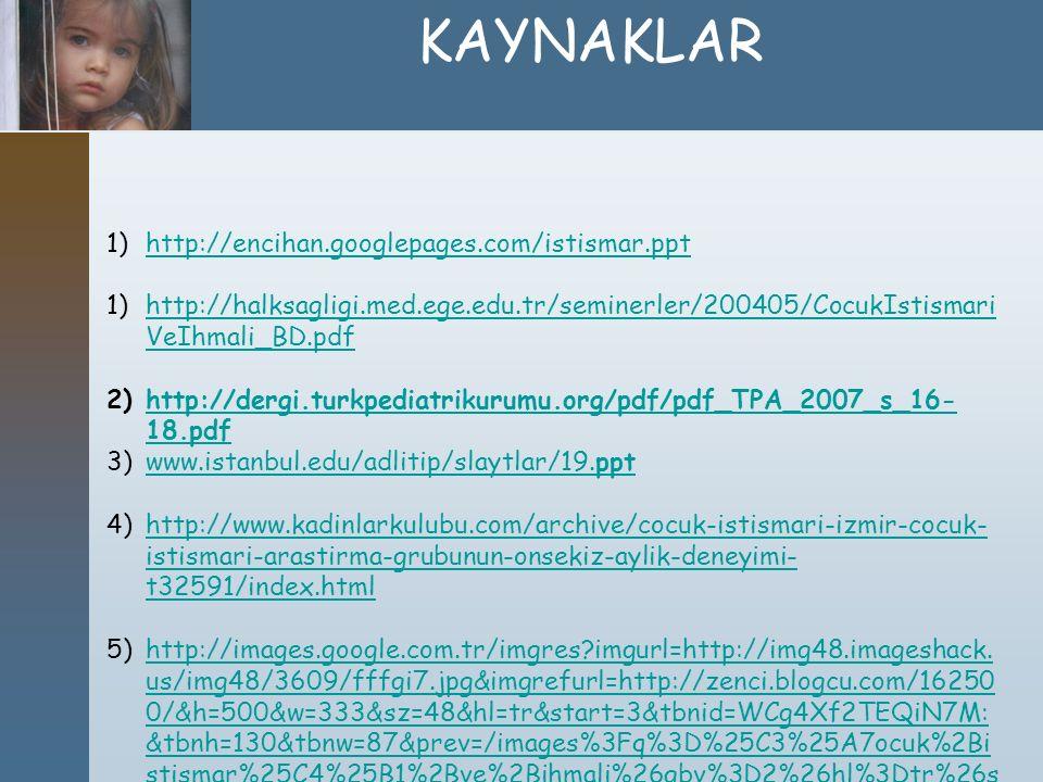 KAYNAKLAR http://encihan.googlepages.com/istismar.ppt
