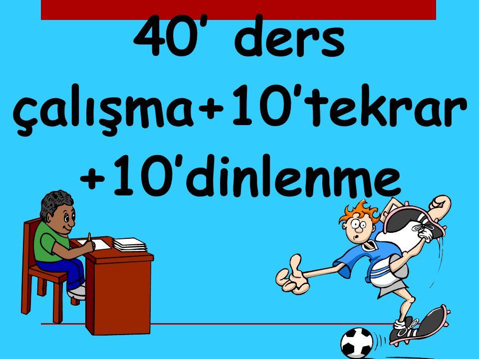40' ders çalışma+10'tekrar+10'dinlenme