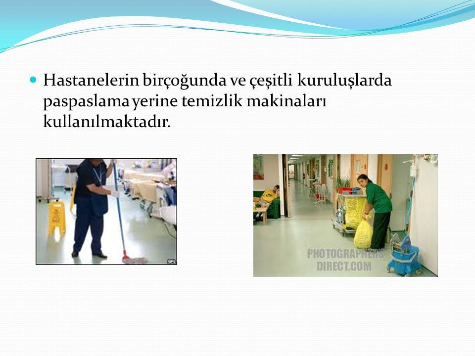 Hastanelerin birçoğunda ve çeşitli kuruluşlarda paspaslama yerine temizlik makinaları kullanılmaktadır.