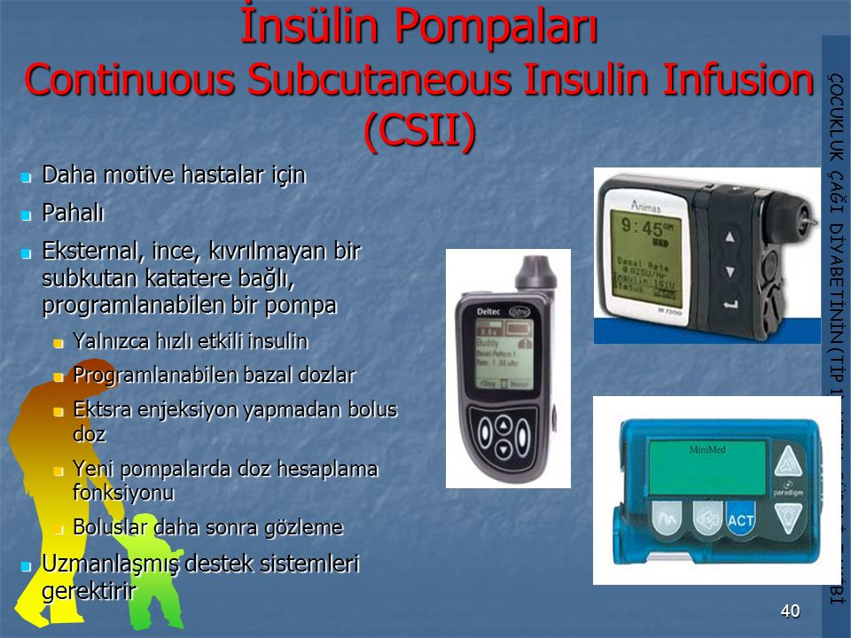İnsülin Pompaları Continuous Subcutaneous Insulin Infusion (CSII)